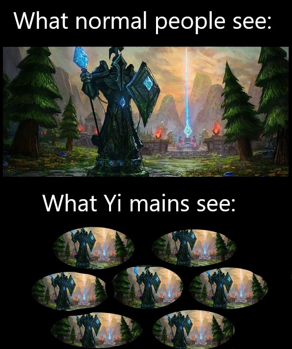 What normal people see What I see League of legends